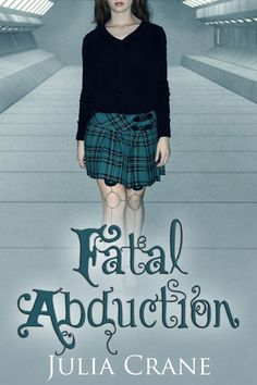 **Cover Reveal **  Fatal Abduction by Julia Crane Book 3 - IFICS Series New Adult Sci-Fi   There's a serial killer at large. His victims just happen to resemble Kaitlyn—dark haired, pale skin and athletic build. Kaitlyn goes undercover, attending a prestigious high school to try to lure the killer into a trap and save the lives of other potential victims. Will she be able to catch the killer before his body count rises? Or will she become the next victim?
