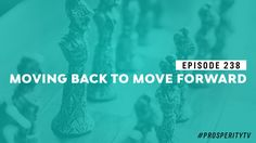 Moving Back to Move Forward | Ep.  238