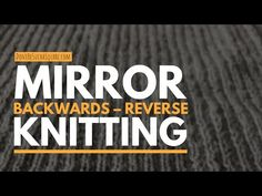 Knitting backward is key to avoiding purl stitches in stockinette, learn the technique today! It's also handy for knitting entrelac and following a chart.