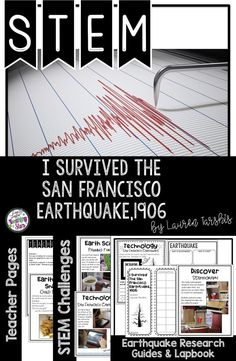 STEM Challenges and Literature Connections are connected to the book I Survived the San Francisco Earthquake,1906 by Lauren Tarshis. This product will engage your students as they learn about the earthquakes and read this book. Students will research, design, and construct through these challenges. Students will love creating tents and pan for gold. Make learning fun!!! Your students will love learning about the earthquakes through this project!