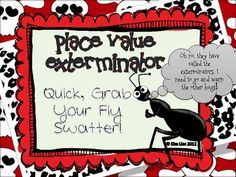 Get your fly swatters out! Your kids will race to exterminate these bugs!  There are 20 matching cards that can be used in team races, or in a game of memory.  There are 4 worksheets attached that will review place value.