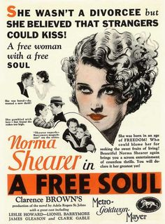 """""""She wasn't a divorcee but she believed that strangers could kiss!""""  A Free Soul (1931)  (via mothgirlwings)"""