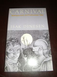 Carnival : Entertainments and Posthumous Tales by Isak Dinesen (1977, HCDJ)