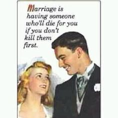 Marriage summed up perfectly!