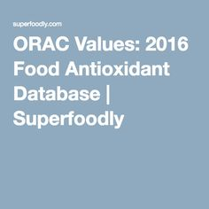 ORAC Values: 2016 Food Antioxidant Database | Superfoodly