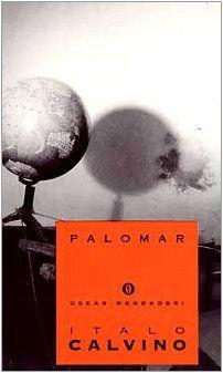 Le esperienze del signor Palomar: il mondo che guarda il mondo