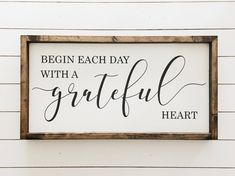 home Sign With Heart - Ready to ship Begin each day with a grateful heart Wood Sign Farmhouse Decor Farmhouse Style Home Decor approx 12 25 x 24 .