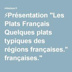 """⚡Présentation """"Les Plats Français Quelques plats typiques des régions françaises."""""""