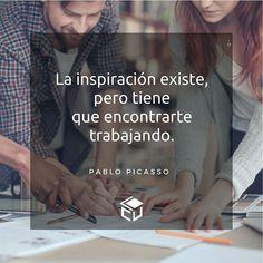 La inspiración existe... #FrasesLCU #Frases #lacuadrau