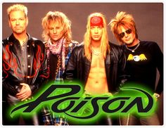 Poison! Oh yea, old school stuff!! WOO HOO! :)