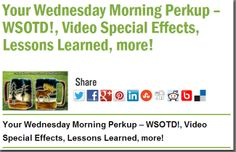 Your Wednesday Morning Perkup – WSOTD!, Video Special Effects, Lessons Learned, more!