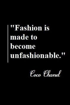 Fashion Quotes : Coco Chanel quote on the subject of 'fashion', as opposed to style. Fashion Designer Quotes, Fashion Quotes, Mademoiselle Coco Chanel, Coco Chanel Quotes, Word Up, Design Quotes, Make Me Happy, Planer, Wise Words