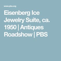 Eisenberg Ice Jewelry Suite, ca. 1950 | Antiques Roadshow | PBS