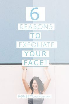 All the reasons WHY you should exfolaite your face... Exfoliating properly can even be an ANTI-AGER!
