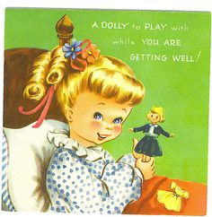 A Dolly To Play With (Get Well card) by Tommer G, via Flickr