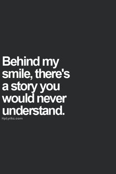 Behind My Smile ...
