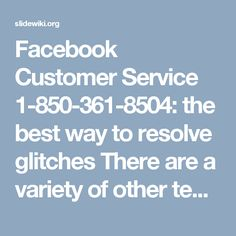 Facebook Customer Service 1-850-361-8504: the best way to resolve glitchesThere are a variety of other tech experts available in the market but only Facebook Customer Service is the best way to resolve Facebook glitches because of the experience team. And it is very simple and clear that is our tech geeks are highly educated to eliminate any kind of Facebook issue within less time. So, don't wait for anything Make a call on our number 1-850-361-8504 and get in touch with us. For more…