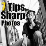 The 7 Tips for Getting Tack-Sharp Photos Every Time