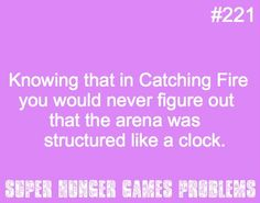 Catching fire. Tbh I kinda figured it out just before they said it in the book but yeah let's be real, I wouldn't have gotten that if I was there irl