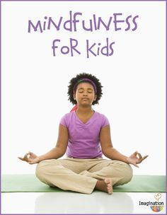Teaching Mindfulness to Kids - resources and tips (it's easier than you'd think!)