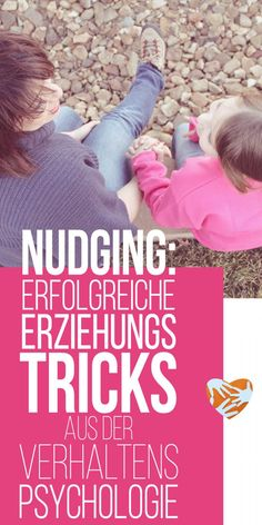 Nudging: Small Educational Tricks from Behavioral Psychology Education tips . - Kinder Erziehung / Gedanken und Tipps - Welcome Home Parenting Memes, Parenting Advice, Kids And Parenting, Babies R Us, Behavioral Psychology, Attachment Parenting, Mom Advice, Happy Kids, Raising Kids