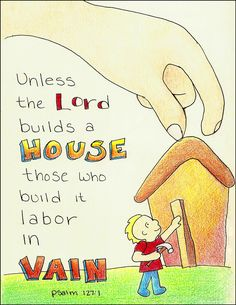"""Doodle Through The Bible: Psalm 127:1, """"Unless the Lord builds a house, those who build it labor in vain."""""""