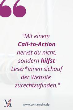 Was machen Leser deiner Website, deiner Blogartikel oder deines Newsletters in einer idealen Welt? Genau das, worum du sie im Call-to-Action bittest. Wie du einen Call-to-Action nutzt, um deine Leser zu leiten, erfährst du im Blog #sonjamahr
