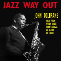 John Coltrane Jazz Way Out Numbered Limited Edition LP (Clear Vinyl)