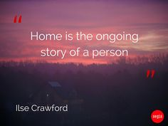 Ilse Crawford is a designer, academic and creative director with a simple mission to put human needs and desires at the centre of all that she does. #quotes #design #interiors #homedecor