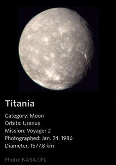 Titania - a Uranus Moon Earth And Solar System, Our Solar System, Titania Moon, Space And Astronomy, Astronomy Facts, Moon Orbit, Planets And Moons, Dwarf Planet, Space Facts