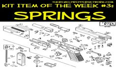 Entry #28 of the top 90 most important prepping articles talks about what you need to have around to keep your gun functioning at its top life saving potential. Kit Item of the Week #3: Springs