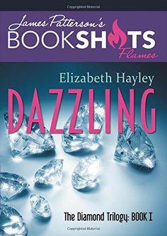 Dazzling: The Diamond Trilogy, Book I (BookShots Flames) ... https://www.amazon.com/dp/031627643X/ref=cm_sw_r_pi_dp_x_f9ZtybQ06AEPK