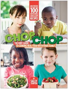 The best kids cookbooks for children who are curious to learn how to cook: The ChopChop cookbook by Sally Sampson