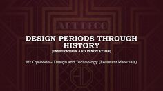 Design and Technology Resources: Design periods through history (Inspiration and Innovation) – DT & Engineering Teaching Resources https://dtengineeringteaching.org.uk/2016/08/17/design-and-technology-resources-design-periods-through-history-inspiration-and-innovation/?utm_campaign=crowdfire&utm_content=crowdfire&utm_medium=social&utm_source=pinterest