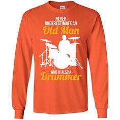 Never underestimate an Old Man Who Is Also a Drummer-01 G240 Gildan LS Ultra Cotton T-Shirt