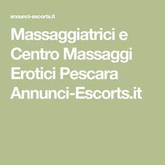 Massaggiatrici e Centro Massaggi Erotici Pescara Annunci-Escorts.it