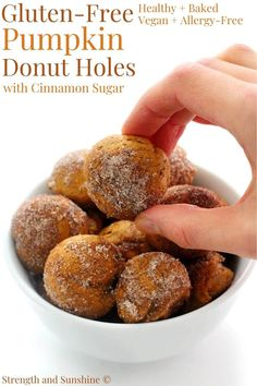 Gluten-Free Pumpkin Donut Holes (Vegan, Allergy-Free) | Strength and Sunshine | These easy baked Gluten-Free Pumpkin Donut Holes are a sweet and delicious bite of the season! This recipe is full of real pumpkin, warming spices, and coated in cinnamon sugar! These healthy doughnut holes are vegan, allergy-free, and made without oil! They're a great breakfast treat or dessert that kids and adults will love! #pumpkin #donutholes #pumpkindonuts #cinnamonsugar #pumpkindoughnuts Donut Bites Recipe, Donut Hole Recipe, Basic Butter Cookies Recipe, Donut Recipes, Gluten Free Pumpkin, Healthy Pumpkin, Dairy Free Donuts, Healthy Doughnuts, Cinnamon Donuts