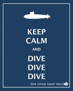 Made to order Keep Calm and Dive Dive Dive by thelittleblackboat, $15.00
