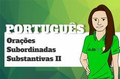 Português - Orações Subordinadas Substantivas II: Subjetiva e Predicativa