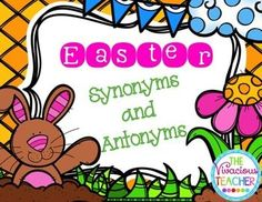Easter Synonyms and Antonyms~ This fun activity will help your students match 9 synonyms and 9 antonyms using colorful Easter eggs! Print the eggs on heavy card stock and laminate for a reusable resource. This can be used as a whole group or center activity. Grades 1-3 ~ The Vivacious Teacher