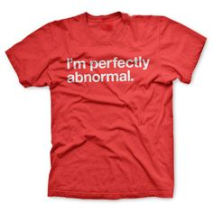 Normal is highly overrated.