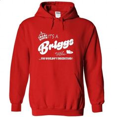 Its a Briggs thing, You Wouldnt Understand !! - #swetshirt sweatshirt #sweater scarf. BUY NOW => https://www.sunfrog.com/Names/Its-a-Briggs-thing-You-Wouldnt-Understand-9684-Red-21474415-Hoodie.html?68278