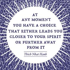 Your choice Thich Nhat Hanh
