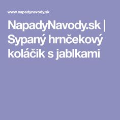 NapadyNavody.sk   Sypaný hrnčekový koláčik s jablkami