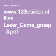 www.123lesidee.nl files Lezer_Game_groep_3.pdf