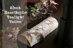 DIY Birch Hearthside Tealight Votive