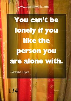 134 You can't be lonely if you like the person you are alone with | A Sunlit Walk