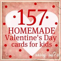 157 homemade valentine's day cards for kids