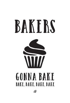 LostBumblebee 2015 Bakers Gonna Bake Free Printable Personal Use Only. Baking Quotes, Food Quotes, Bakers Kitchen, Kitchen Art, Nice Kitchen, Cookie Quotes, Cupcake Quotes, Bakery Decor, Bakers Gonna Bake