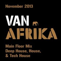 Van Afrika November 2013 - Tokyo Japan - Deep house / House / Tech House